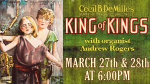 """POSTPONED: The Music House Presents Cecil B. DeMille's """"King of Kings"""" Accompanied By Andrew Rogers @ The Music House Museum"""